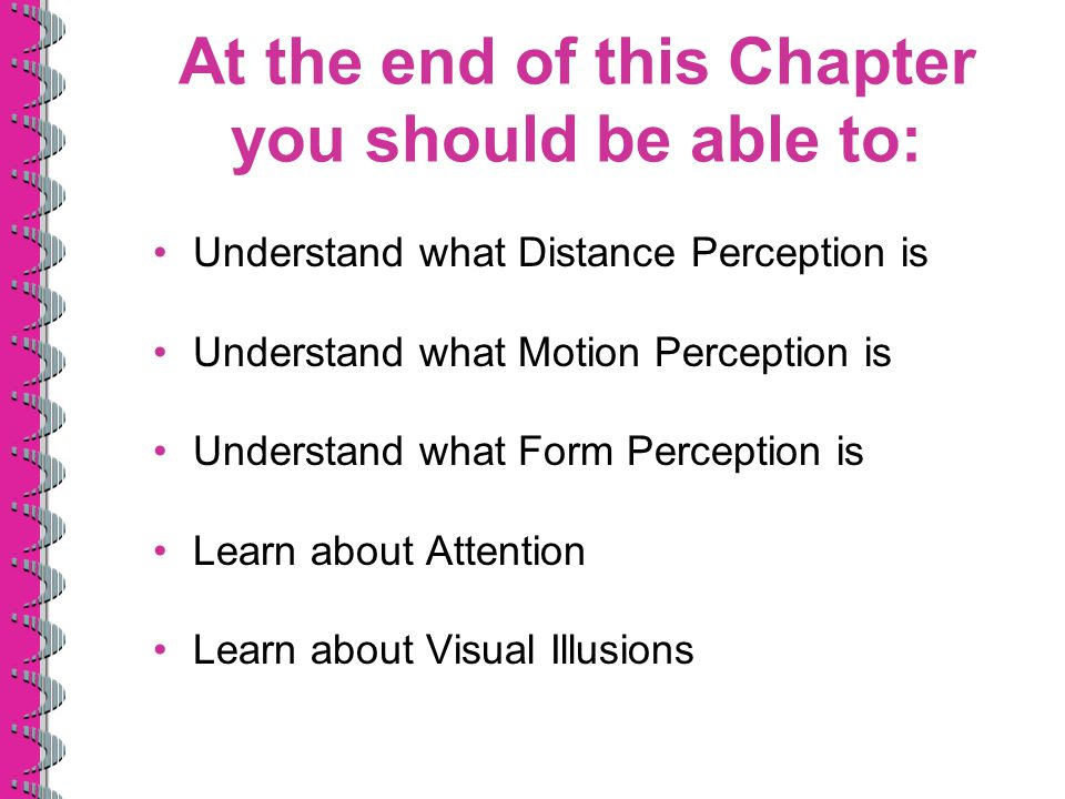 At the end of this Chapter you should be able to: