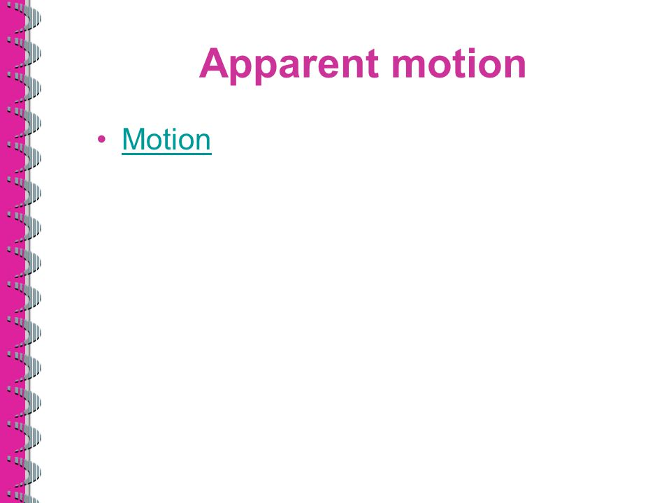 Apparent motion Motion
