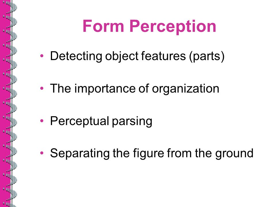 Form Perception Detecting object features (parts)