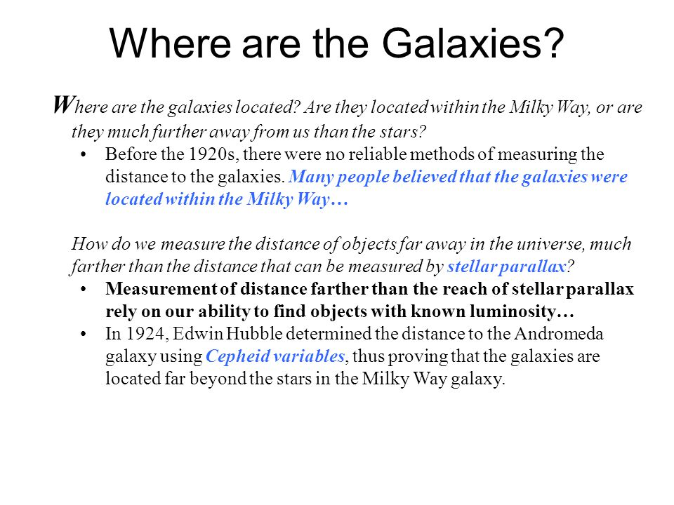 Where are the Galaxies Where are the galaxies located Are they located within the Milky Way, or are they much further away from us than the stars