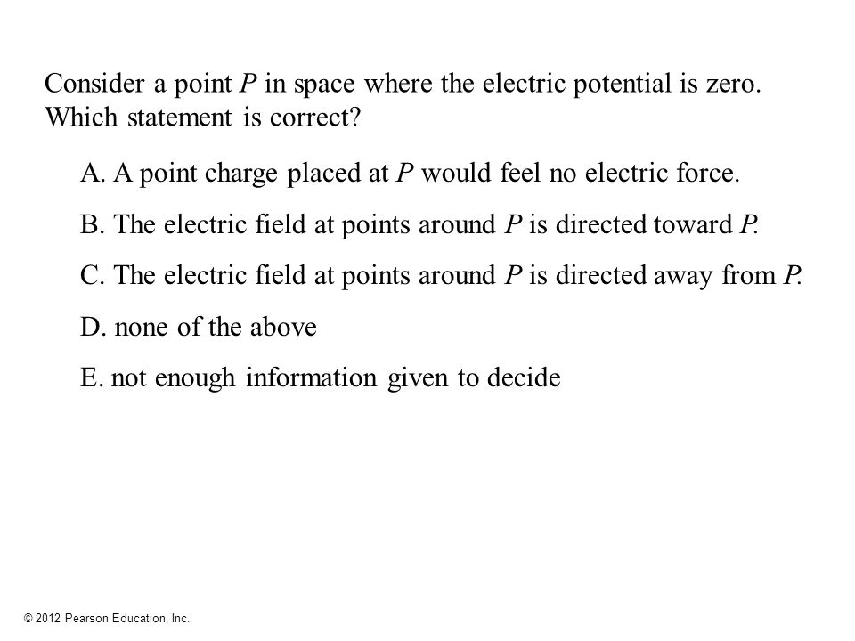 A. A point charge placed at P would feel no electric force.