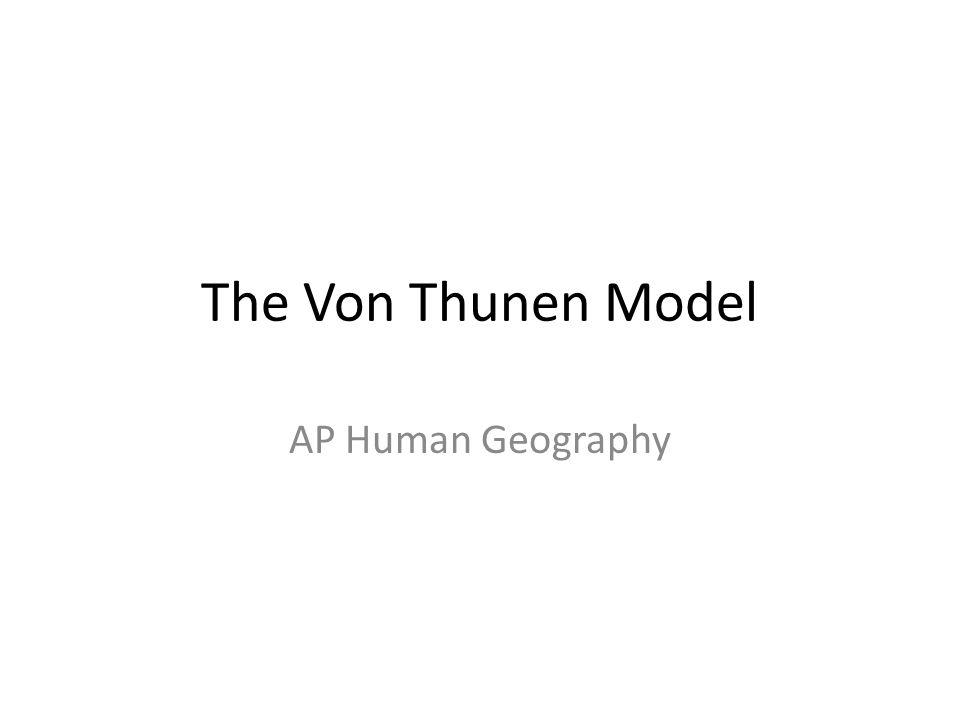 The Von Thunen Model AP Human Geography