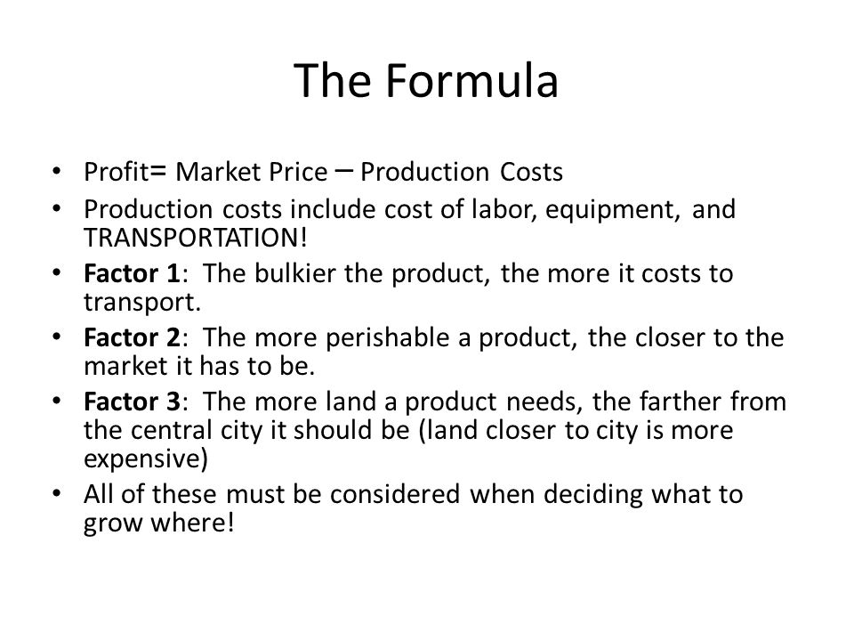 The Formula Profit= Market Price – Production Costs