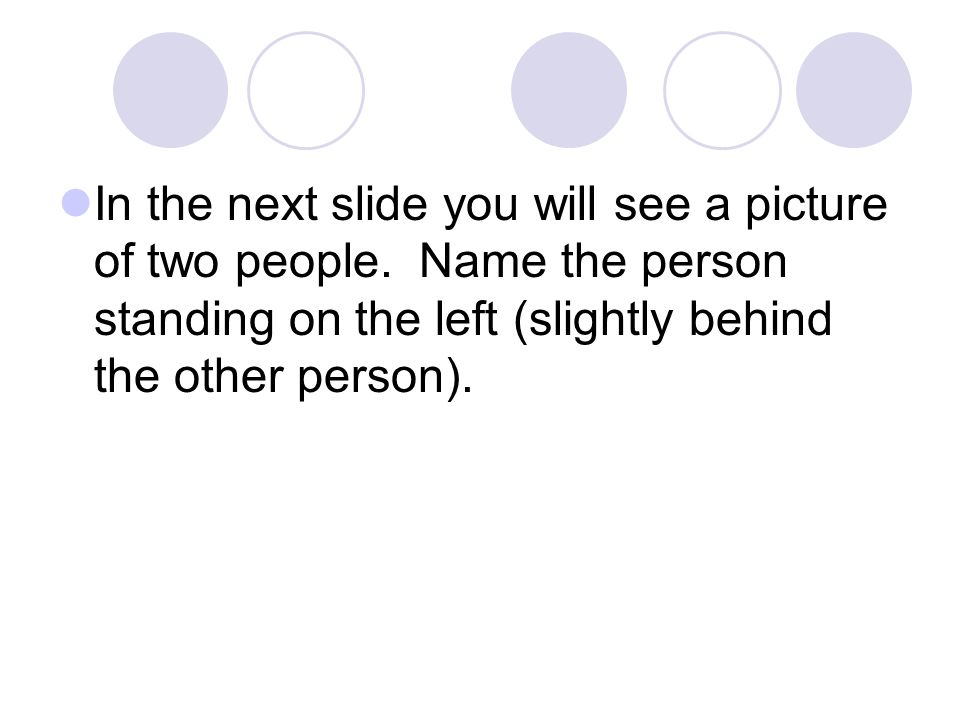 In the next slide you will see a picture of two people