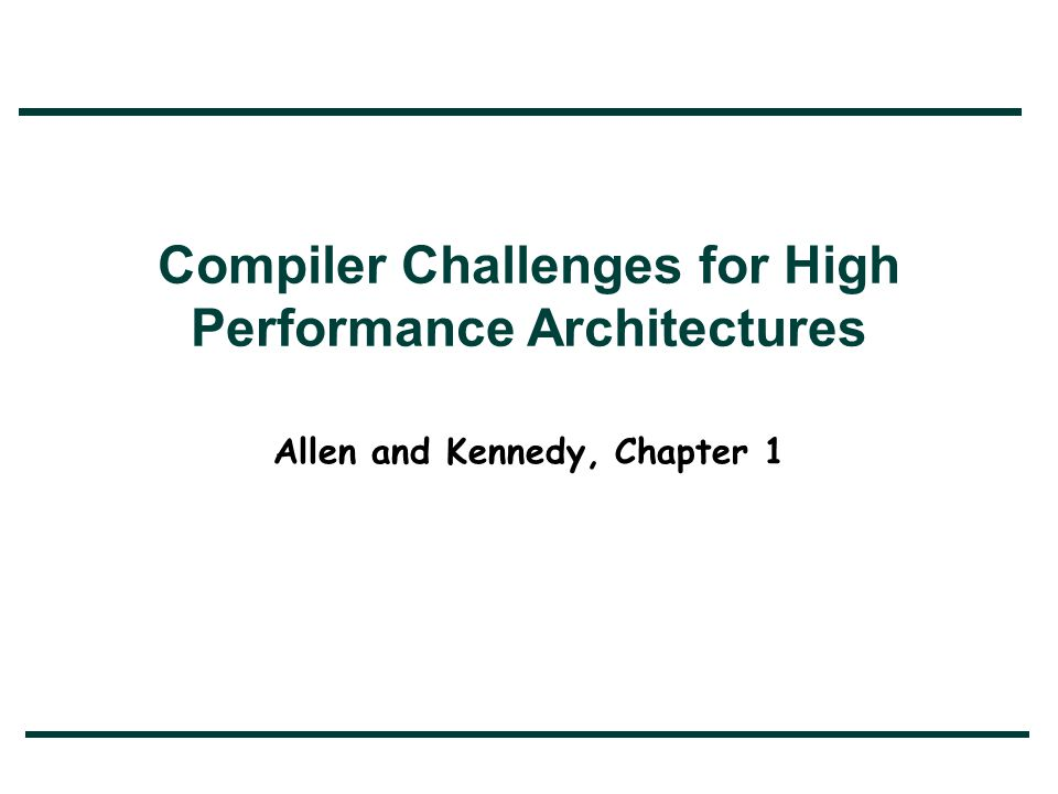 Compiler Challenges for High Performance Architectures