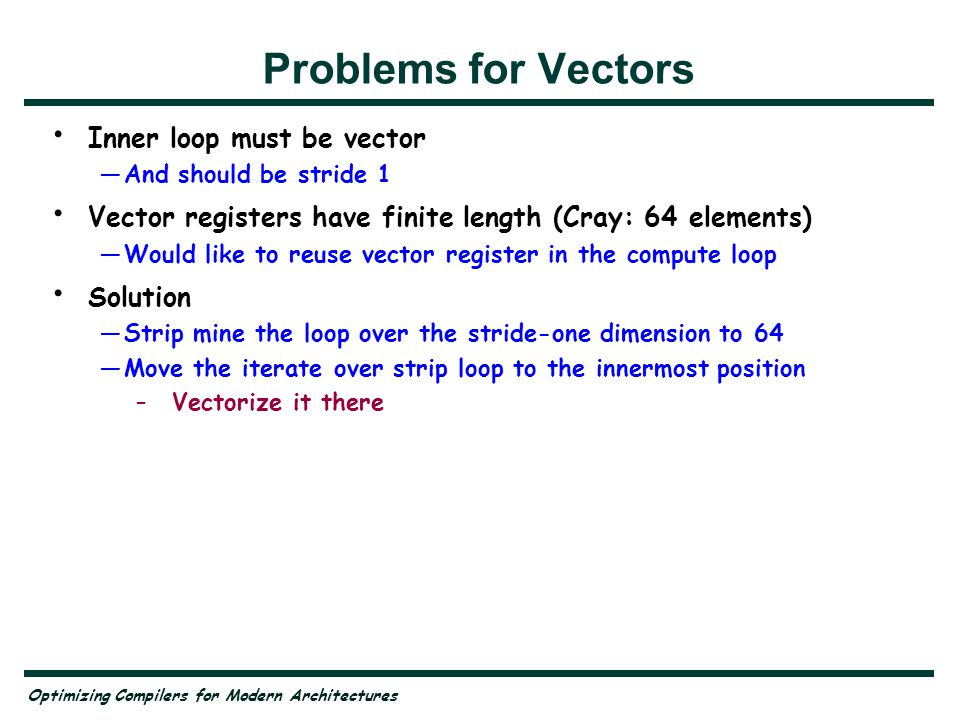Problems for Vectors Inner loop must be vector