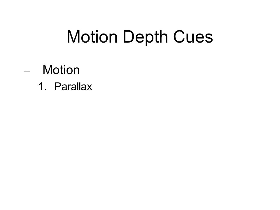 Motion Depth Cues Motion Parallax