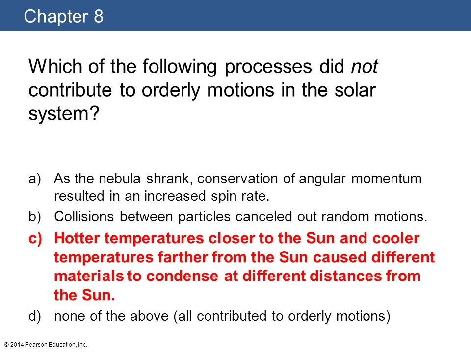 Which of the following processes did not contribute to orderly motions in the solar system