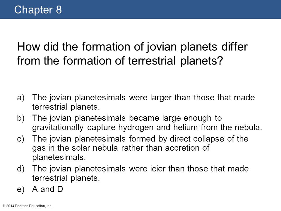 How did the formation of jovian planets differ from the formation of terrestrial planets