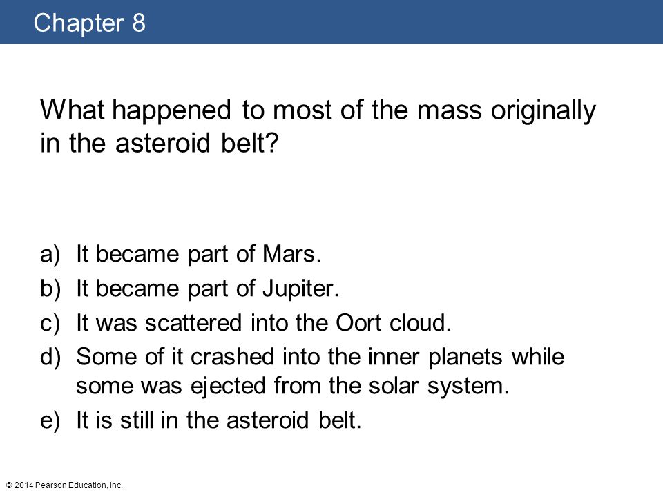 What happened to most of the mass originally in the asteroid belt
