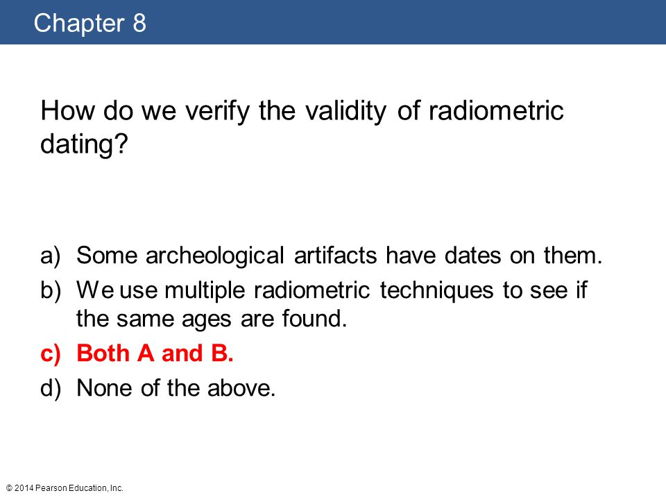 How do we verify the validity of radiometric dating