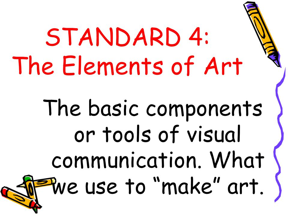 STANDARD 4: The Elements of Art