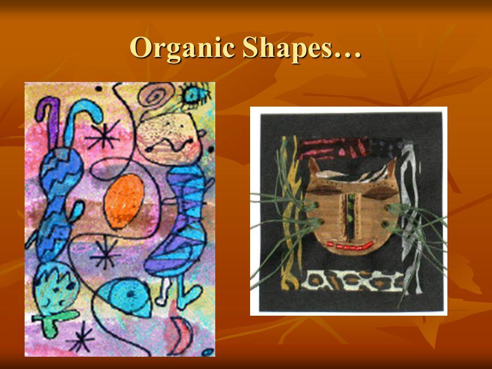 Organic Shapes…