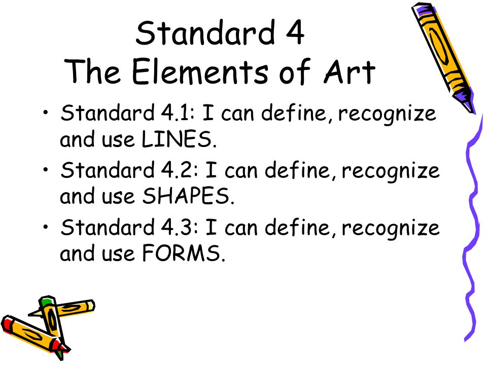 Standard 4 The Elements of Art