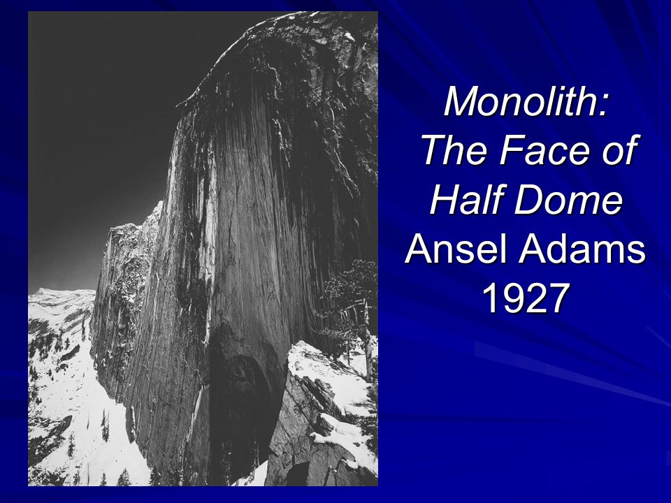 Monolith: The Face of Half Dome Ansel Adams 1927