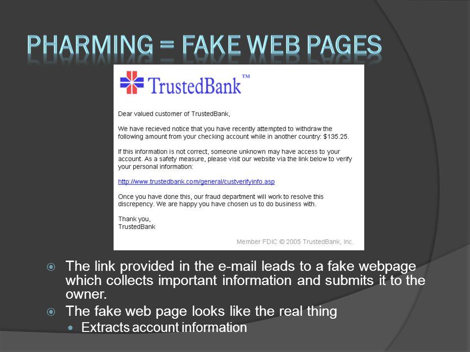 Pharming = fake web pages