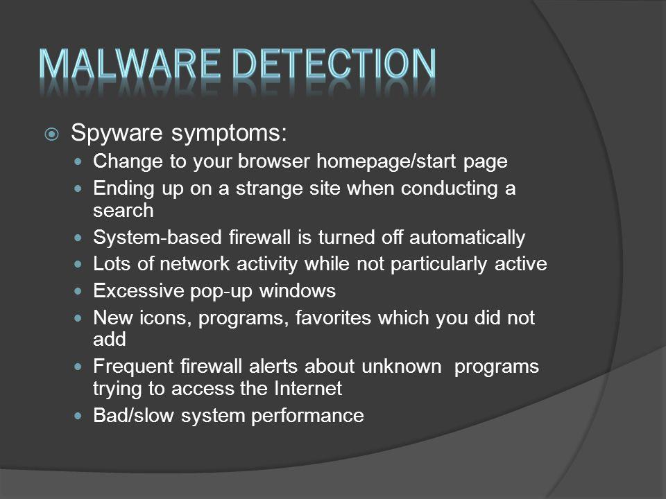 Malware detection Spyware symptoms: