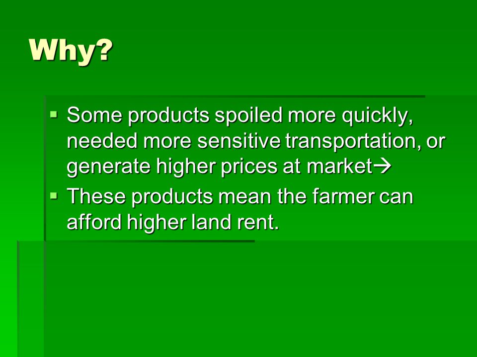 Why Some products spoiled more quickly, needed more sensitive transportation, or generate higher prices at market