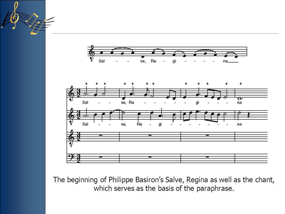 The beginning of Philippe Basiron's Salve, Regina as well as the chant, which serves as the basis of the paraphrase.