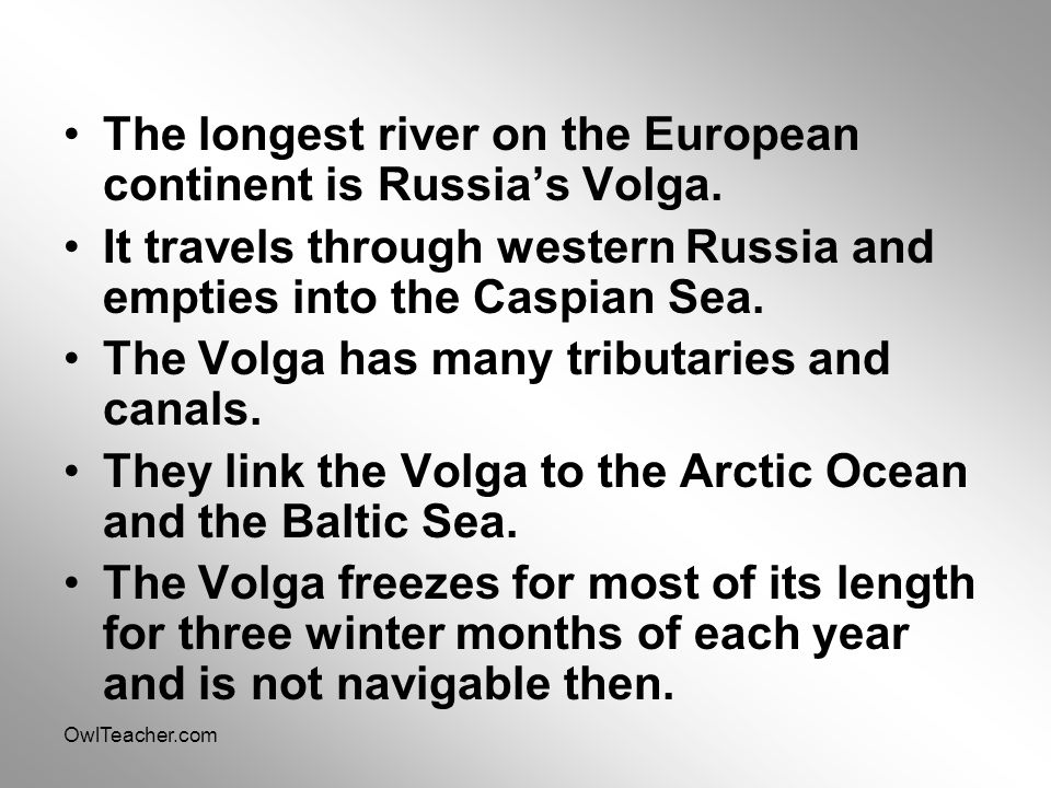 The longest river on the European continent is Russia's Volga.