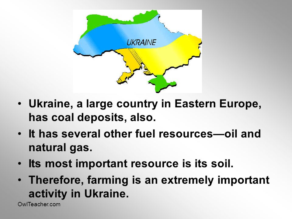 Ukraine, a large country in Eastern Europe, has coal deposits, also.