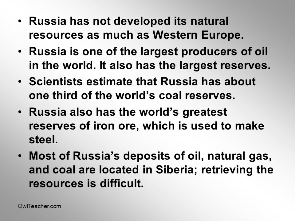 Russia has not developed its natural resources as much as Western Europe.