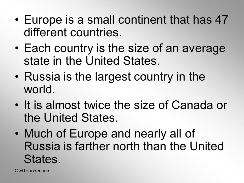 Europe is a small continent that has 47 different countries.