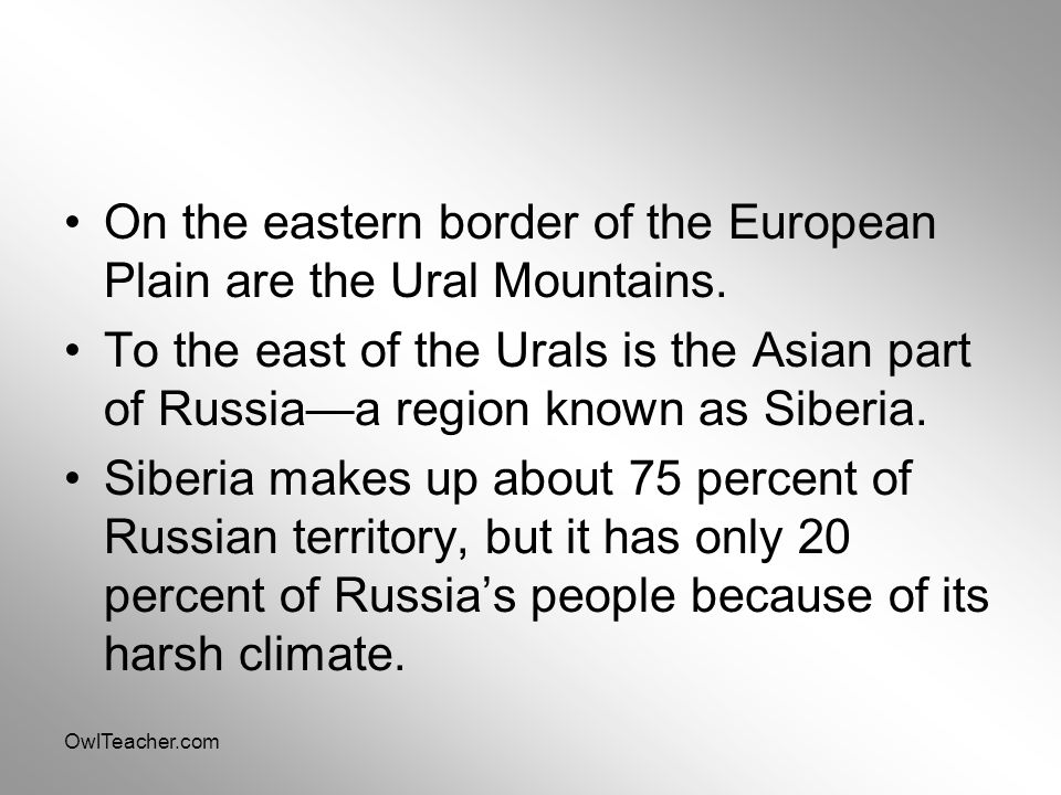On the eastern border of the European Plain are the Ural Mountains.