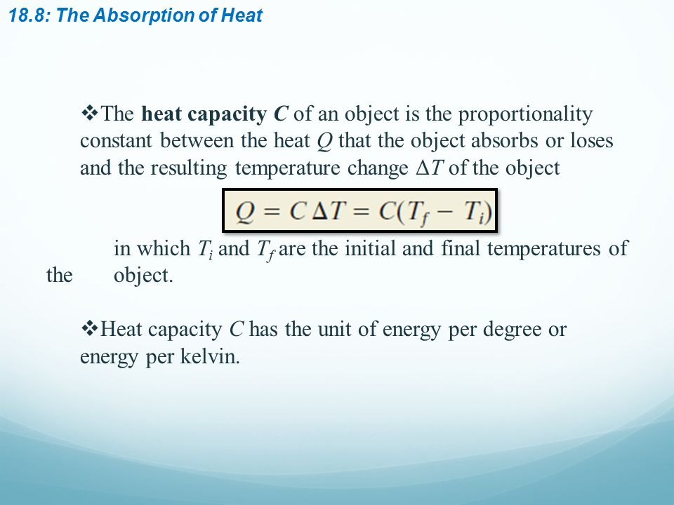 18.8: The Absorption of Heat