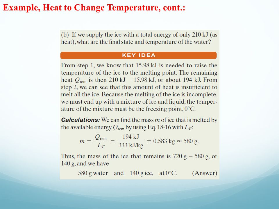 Example, Heat to Change Temperature, cont.: