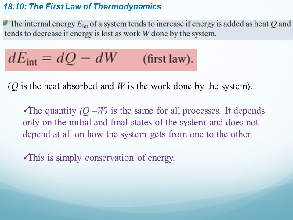 (Q is the heat absorbed and W is the work done by the system).