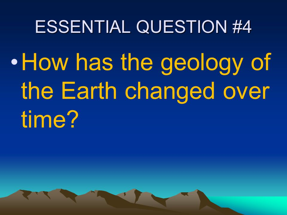 How has the geology of the Earth changed over time