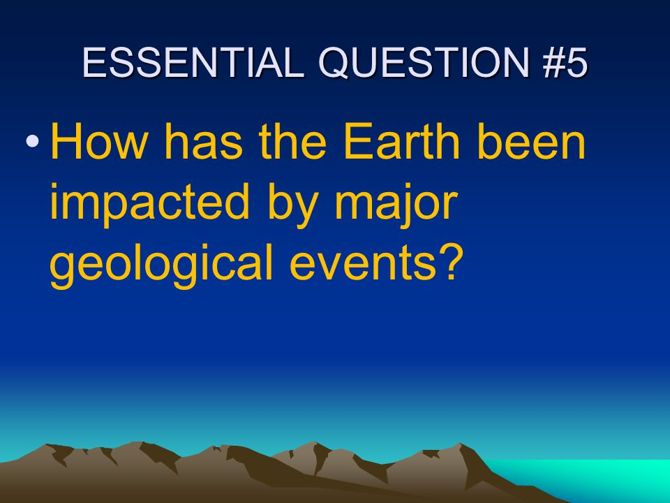 How has the Earth been impacted by major geological events