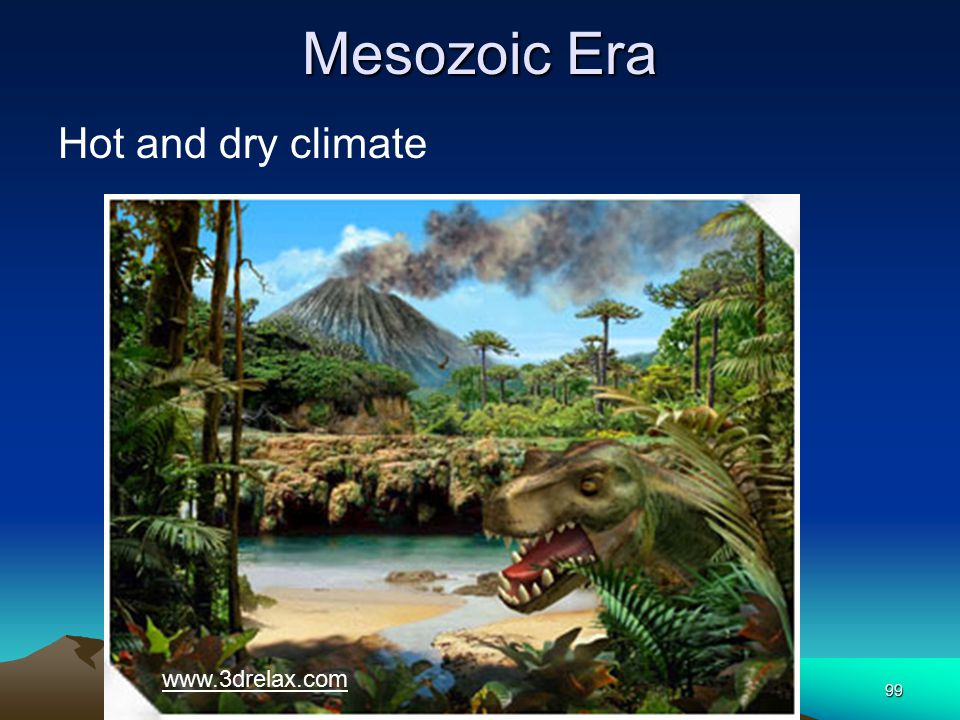 Mesozoic Era Hot and dry climate www.3drelax.com