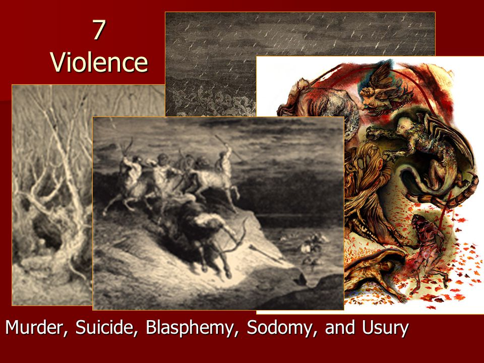 7 Violence Murder, Suicide, Blasphemy, Sodomy, and Usury