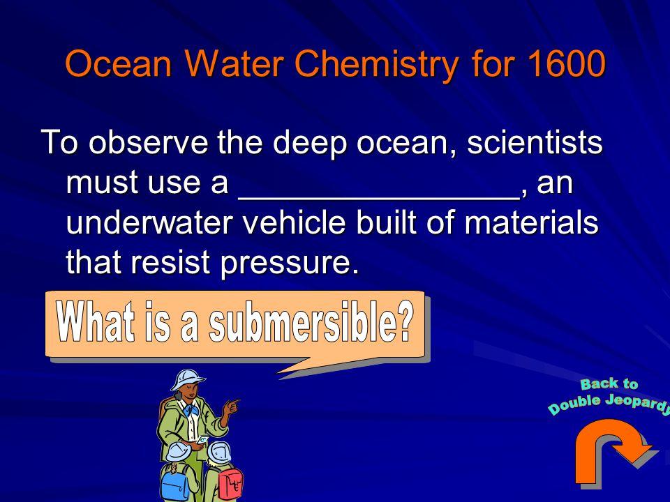 Ocean Water Chemistry for 1600