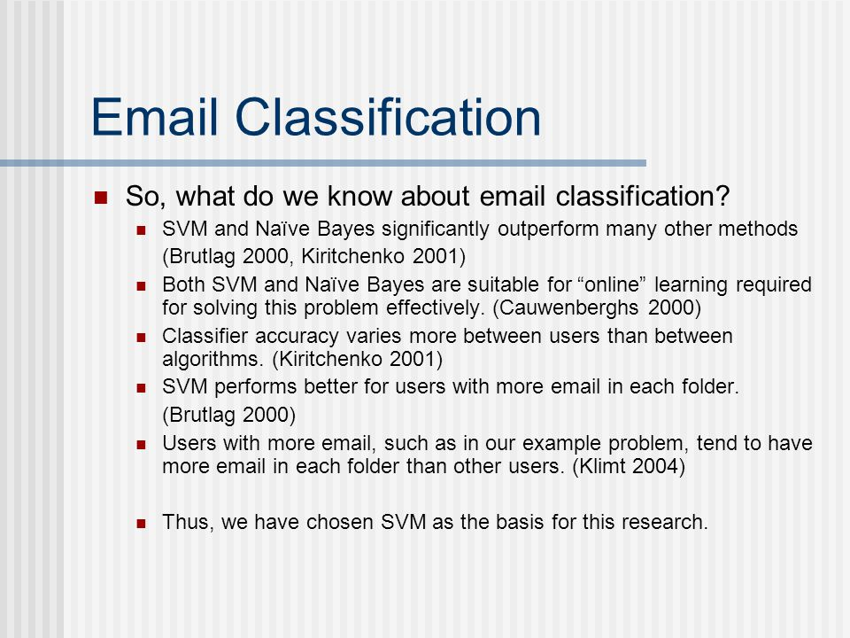 Email Classification So, what do we know about email classification