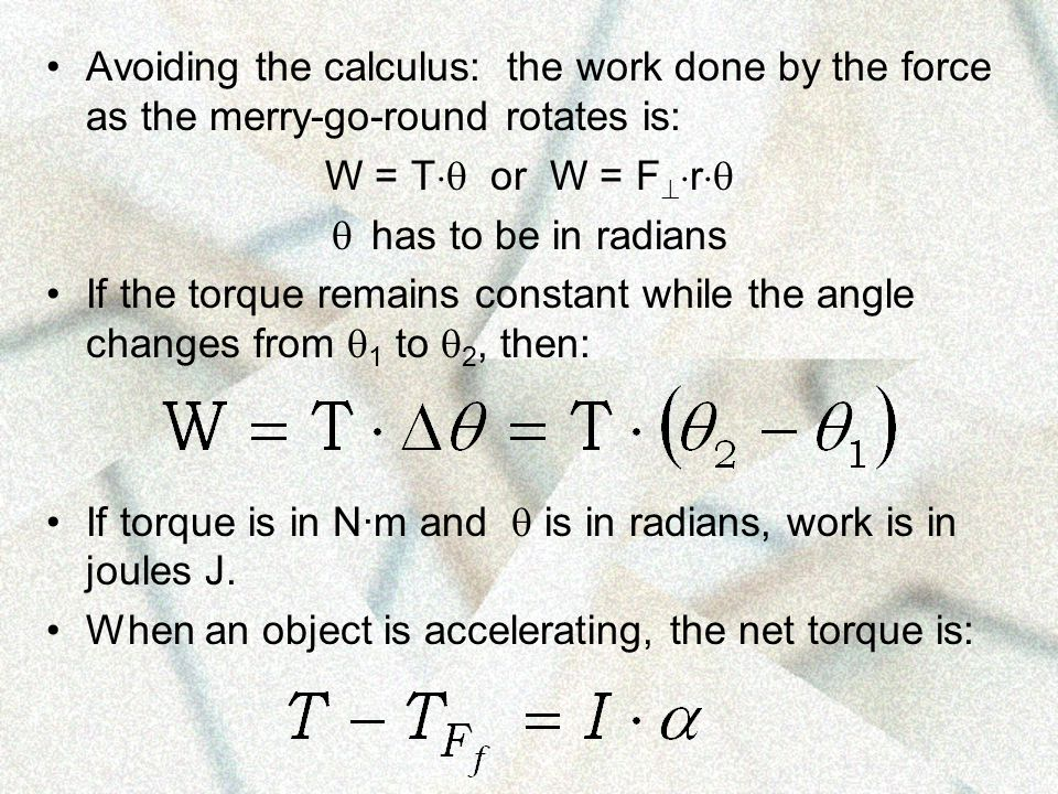 Avoiding the calculus: the work done by the force as the merry-go-round rotates is: