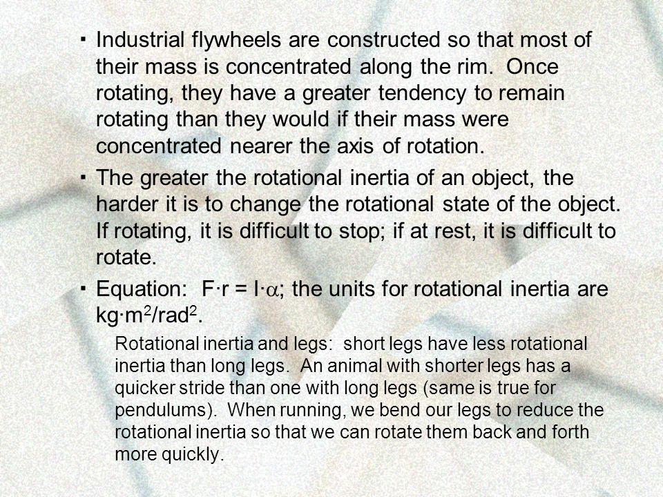 Equation: F·r = I·; the units for rotational inertia are kg·m2/rad2.