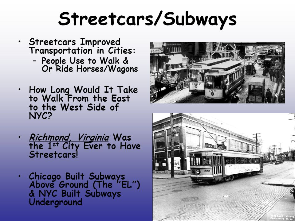 Streetcars/Subways Streetcars Improved Transportation in Cities: