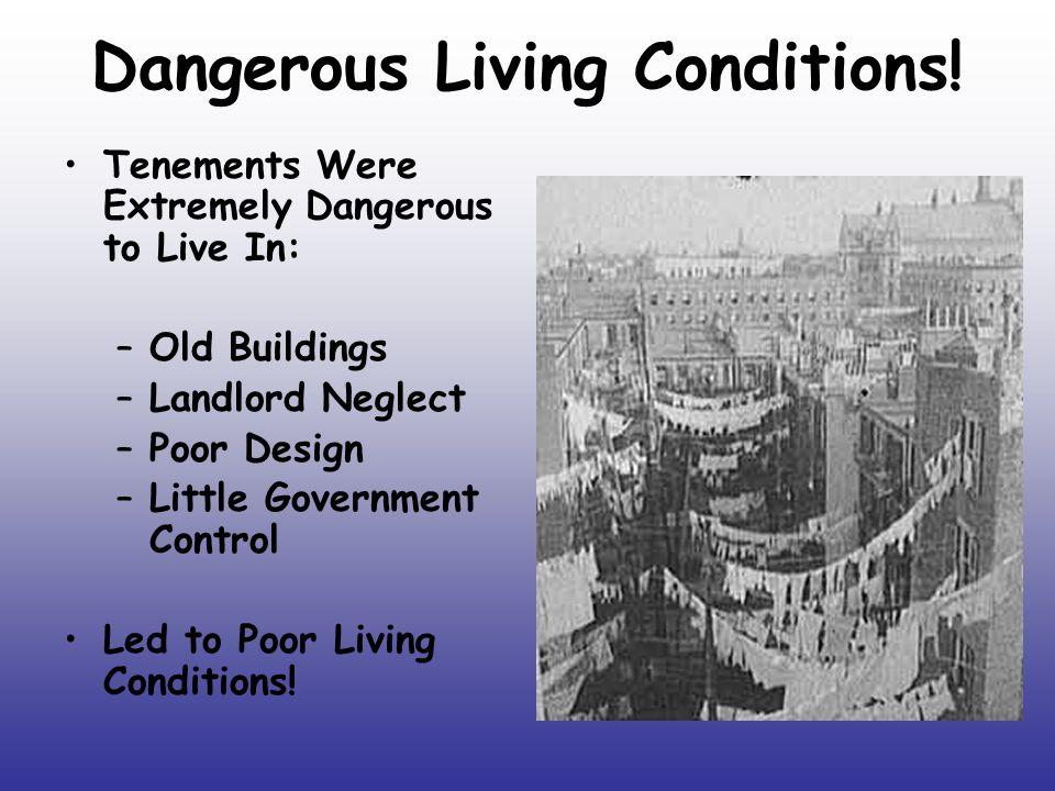 Dangerous Living Conditions!