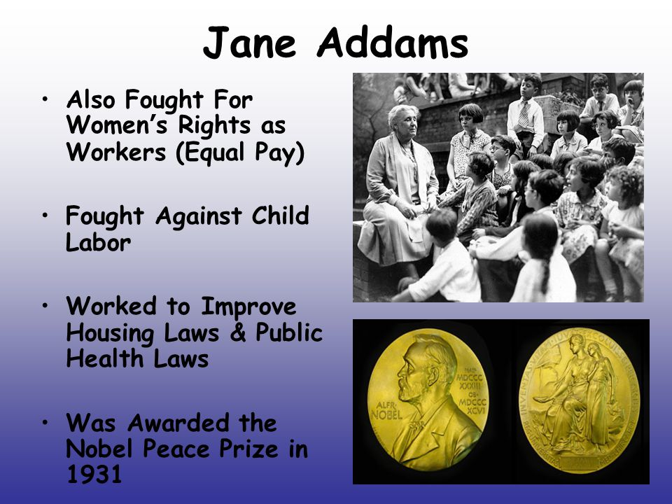Jane Addams Also Fought For Women's Rights as Workers (Equal Pay)