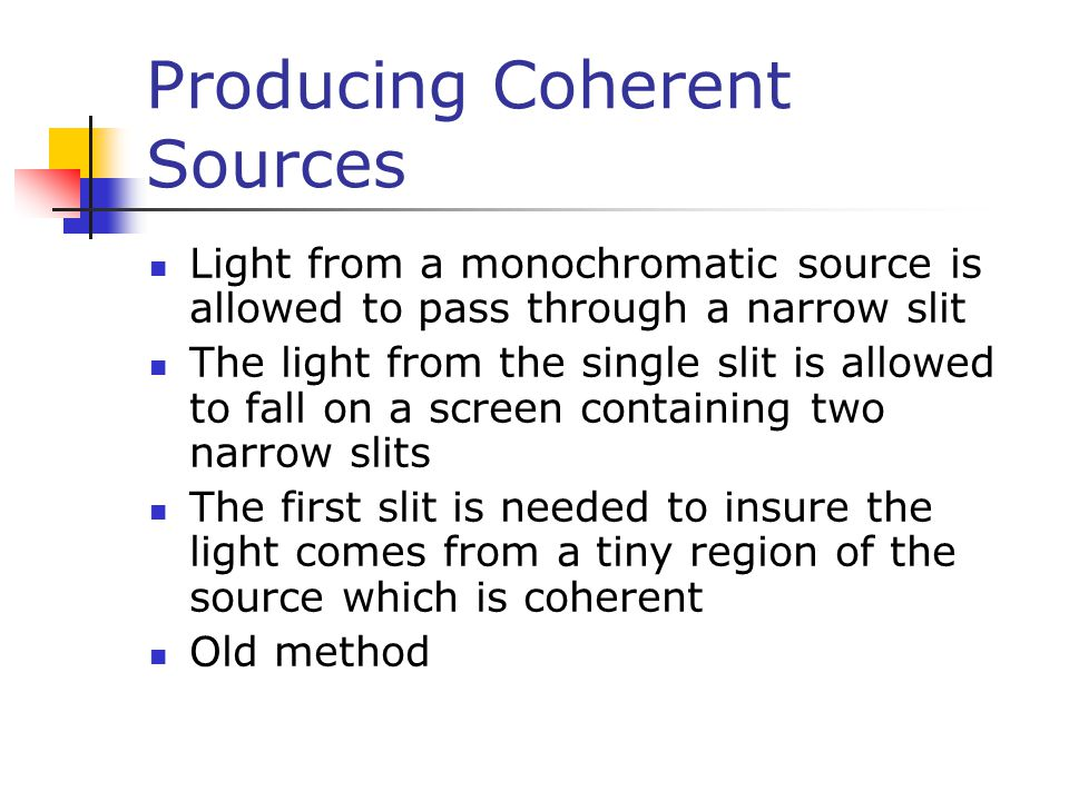 Producing Coherent Sources