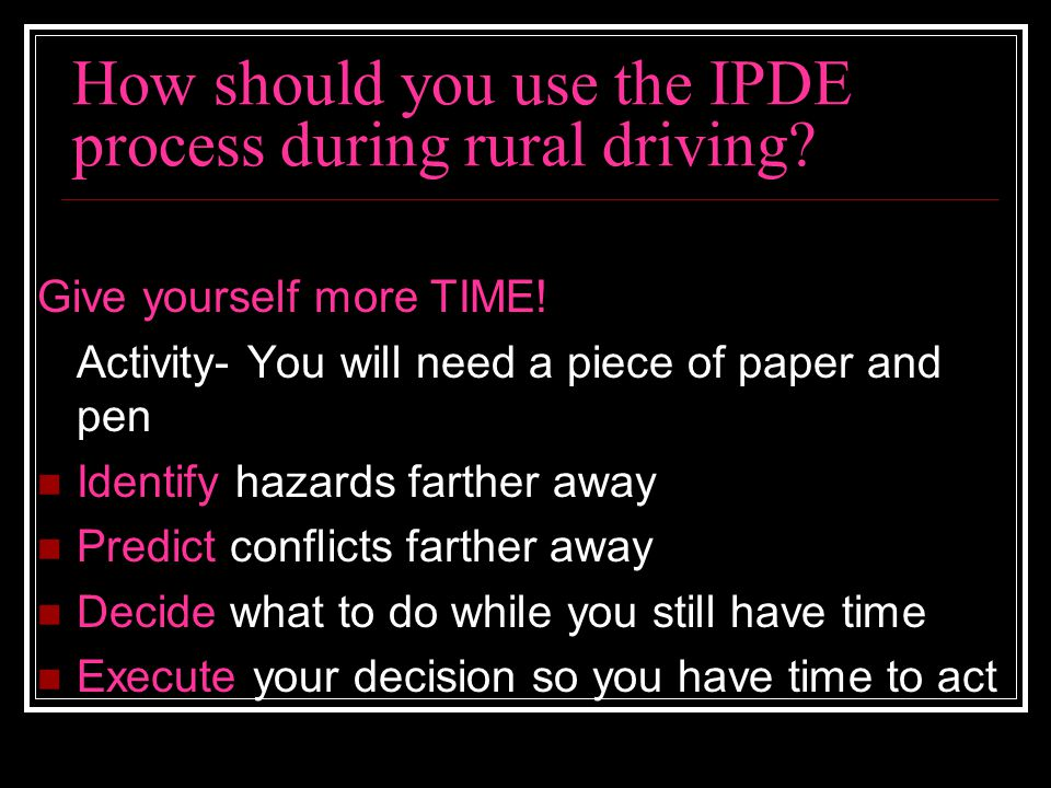 How should you use the IPDE process during rural driving