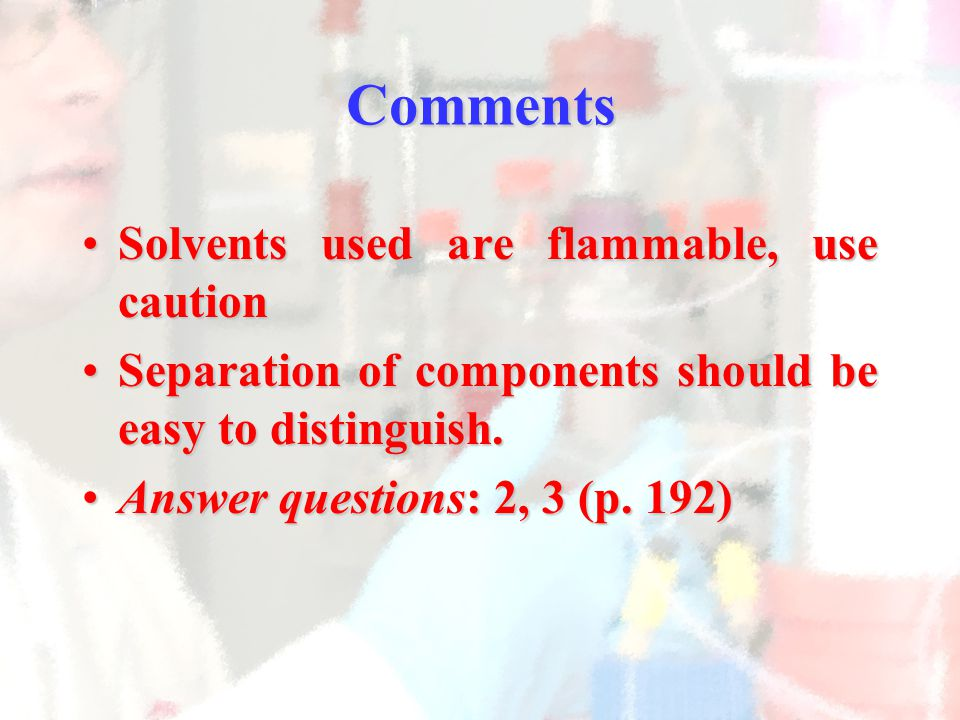Comments Solvents used are flammable, use caution