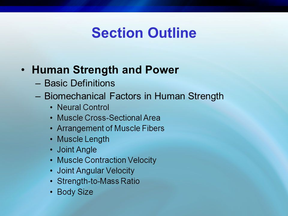 Section Outline Human Strength and Power Basic Definitions