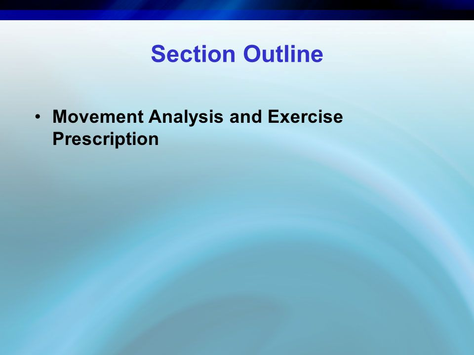 Section Outline Movement Analysis and Exercise Prescription