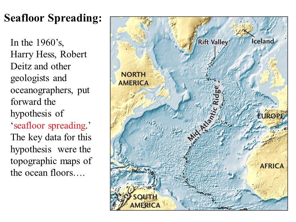 Seafloor Spreading: In the 1960's,