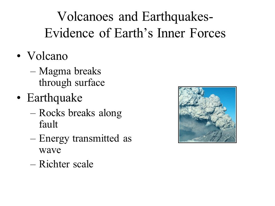 Volcanoes and Earthquakes- Evidence of Earth's Inner Forces