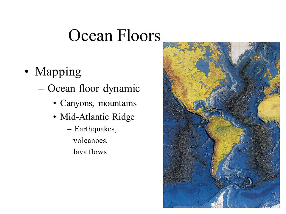 Ocean Floors Mapping Ocean floor dynamic Canyons, mountains